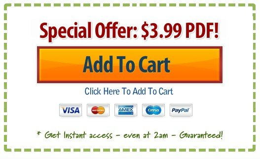 Special Offer: $399 PDF! Add to Cart. Get instant access - even at 2am - Guaranteed!
