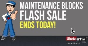 Maintenance Blocks Flash Sale Ends Today!