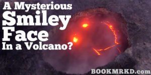 A Mysterious Smiley Face in a Volcano?