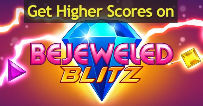 Get Higher Scores on Bejeweled Blitz