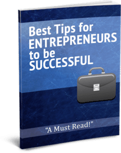Best Tips for Entrepreneurs to be Successful