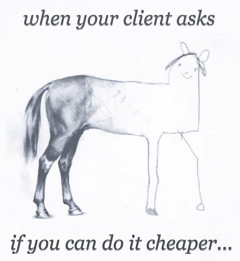 When your client asks if you can do it cheaper...