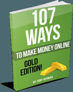 """""""107 Ways to Make Money Online"""" GOLD Edition"""