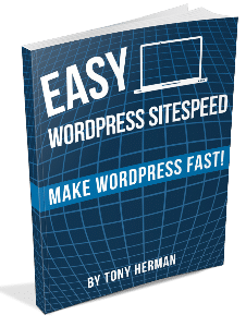 Easy WordPress SiteSpeed by Tony Herman