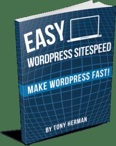 Easy WordPress SiteSpeed by Tony Herman