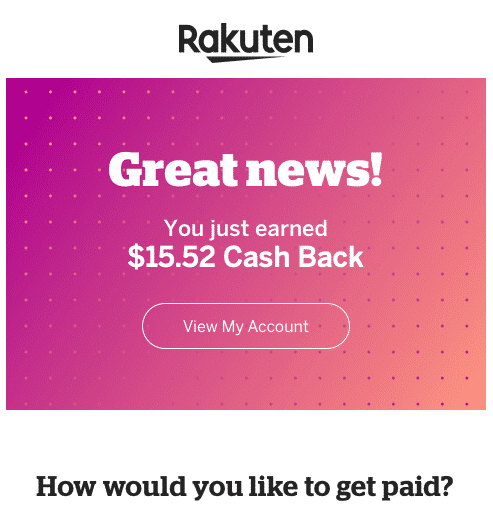 Rakuten - You Earned Cash Back - How do you want to get paid?
