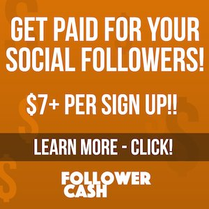 Earn $7+ per Follower Sign Up - CLICK