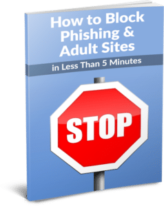 How to Block Phishing & Adult Sites in Just 5 Minutes