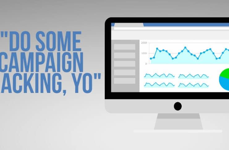 Do Some Campaign Tracking, Yo