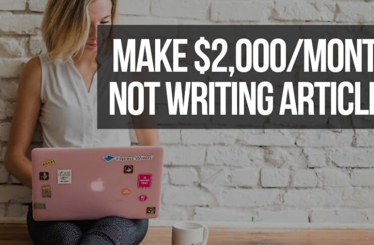Make $2,000 per Month Not Writing Articles