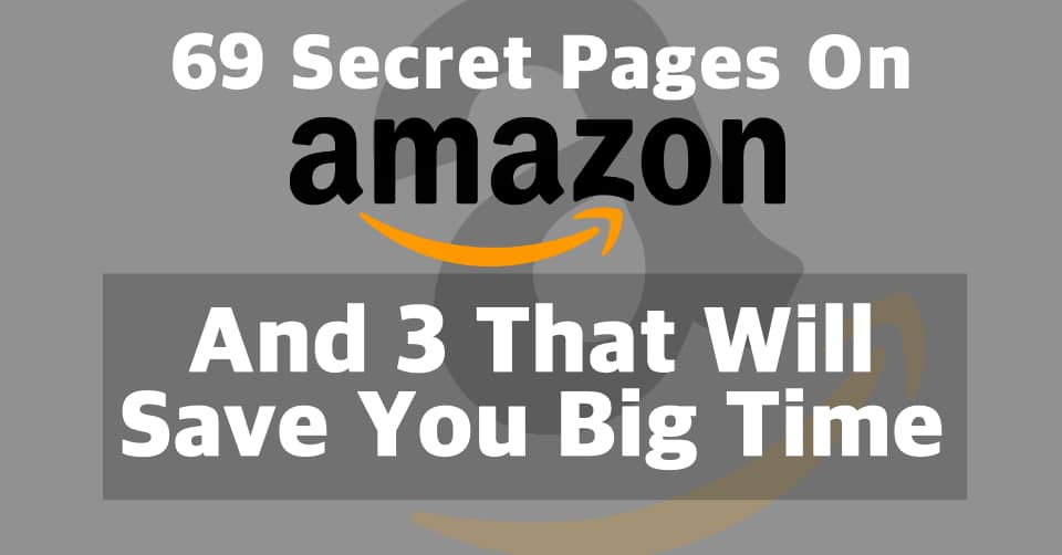 69 Secret Pages on Amazon and 3 That Will Save You Big Time
