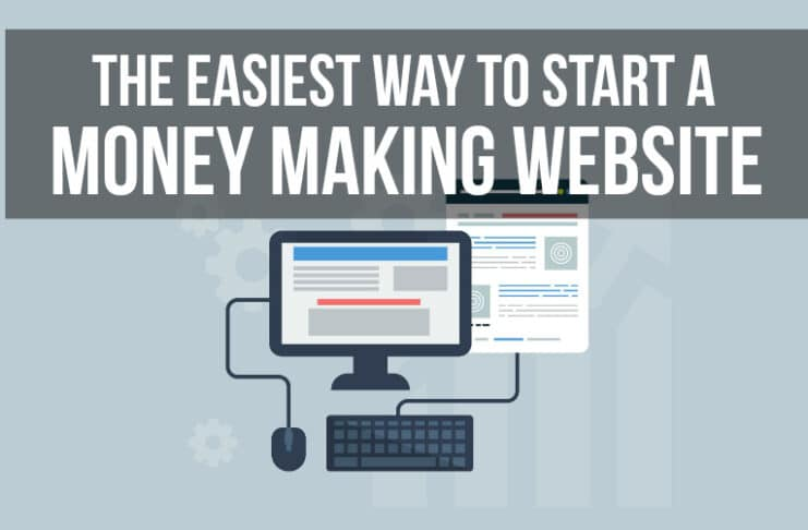 The Easiest Way to Start a Money Making Website