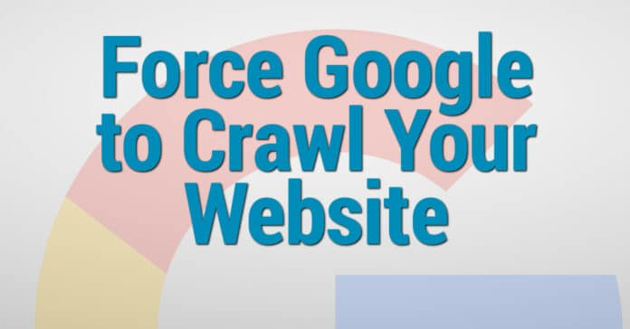 Force Google to Crawl Your Website