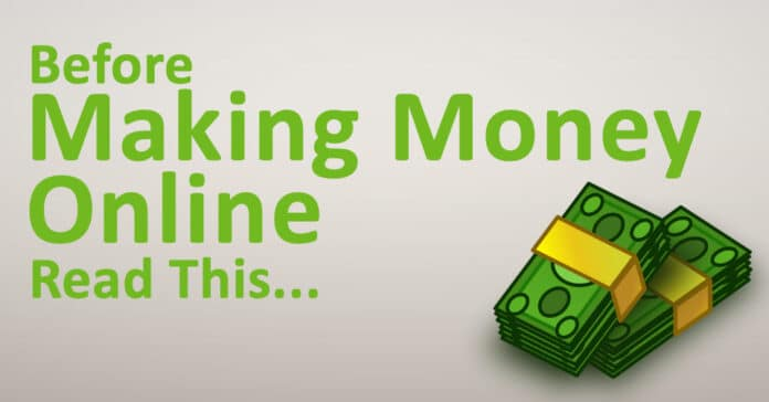 Before Making Money Online, Read This...